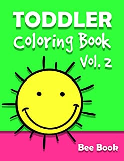 Toddler Coloring Book by Bee Book Vol. 2: 50 Coloring Designs for Toddler Ages 1-3, Boys or Girls: Fun with Chicken, Fish,...