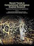 Recent Trends in Computational Intelligence Enabled Research: Theoretical Foundations and Applications (English Edition)