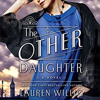 The Other Daughter     A Novel              Written by:                                                                                                                                 Lauren Willig                               Narrated by:                                                                                                                                 Nicola Barber                      Length: 10 hrs and 39 mins     3 ratings     Overall 4.0