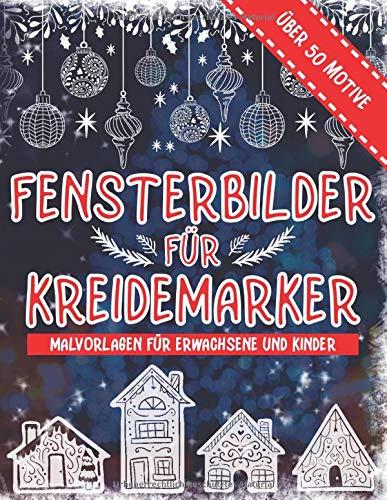 Fensterbilder Kreidemarker: Über 50 Motive für Erwachsene und Kinder | Weihnachtliche Fensterdeko Vorlagen für Dein Fenster zu Advent, Weihnachten ... | Fensterbilder Kreidemarker Weihnachten
