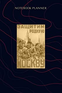 Notebook Planner Soviet USSR Propaganda Vintage Poster Defend Moscow: Hourly, 114 Pages, Homework, Event, Journal, Financi...