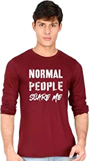 Wild Thunder Men Cotton Normal People Scare Me Printed Round Neck Full Sleeve Maroon T Shirt