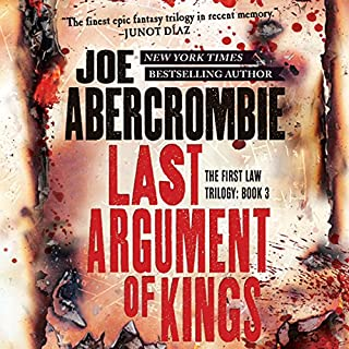 Last Argument of Kings                   By:                                                                                                                                 Joe Abercrombie                               Narrated by:                                                                                                                                 Steven Pacey                      Length: 27 hrs and 4 mins     6,695 ratings     Overall 4.7