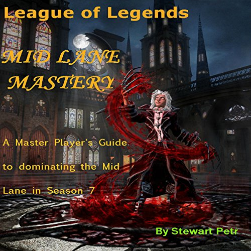 League of Legends Mid Lane Mastery     A Master Player's Guide to Dominating the Mid Lane in Season 7              By:                                                                                                                                 St Petr                               Narrated by:                                                                                                                                 Nate Daniels                      Length: 2 hrs and 54 mins     5 ratings     Overall 4.6
