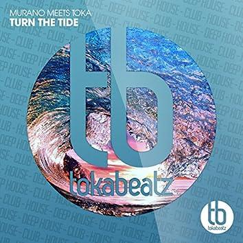 Turn the Tide (Murano Meets Toka)