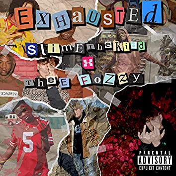 Exhausted (feat. Thee Fozzy)