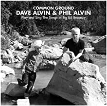 Common Ground: Dave Alvin + Phil Alvin Play and Sing The Songs of Big Bill Broonzy