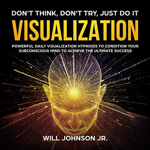 Don't Think, Don't Try, Just Do It Visualization cover art