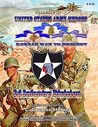 United States Army Heroes - Korean War to Present: 2d Infantry Division - Volume II