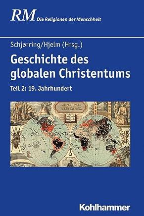 Geschichte Des Globalen Christentums: 19. Jahrhundert