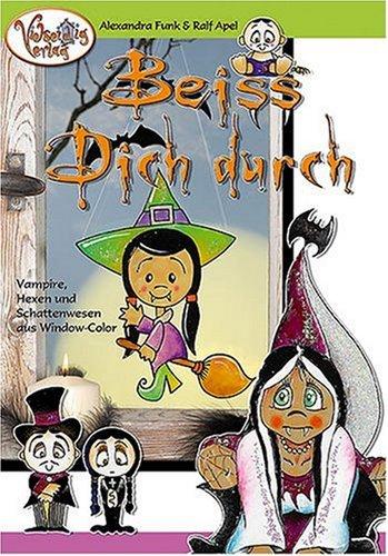 Beiss Dich durch!: Vampire, Hexen und Schattenwesen aus Window Color