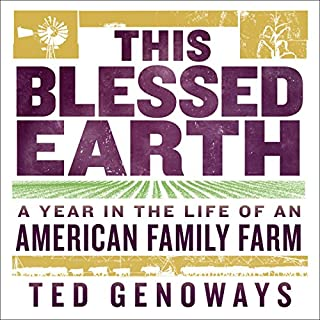 This Blessed Earth     A Year in the Life of an American Family Farm              Written by:                                                                                                                                 Ted Genoways                               Narrated by:                                                                                                                                 Christopher Solimene                      Length: 8 hrs and 17 mins     Not rated yet     Overall 0.0