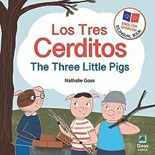The Three Little Pigs - Los Tres Cerditos : Spanish English Bilingual Book: Bilingual Children's Book for Spanish Language...