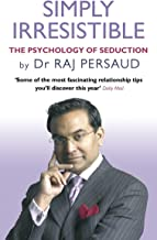 Simply Irresistible: The Psychology of Seduction - How to Catch and Keep Your Perfect Partner