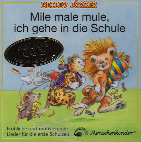 Mile,Male,Mule,Ich Gehe in die Schule(Jub.Ausgabe)