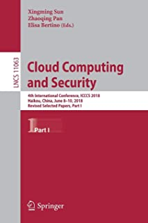 Cloud Computing and Security: 4th International Conference, ICCCS 2018, Haikou, China, June 8-10, 2018, Revised Selected P...