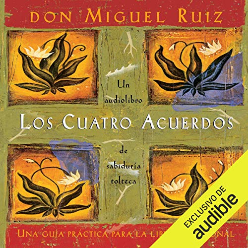 Los cuatro acuerdos (Narración en Castellano) [The Four Agreements (Castilian Narration)] cover art