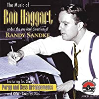 The Music Of Bob Haggart: featuring his classic Porgy and Bess Arrangements