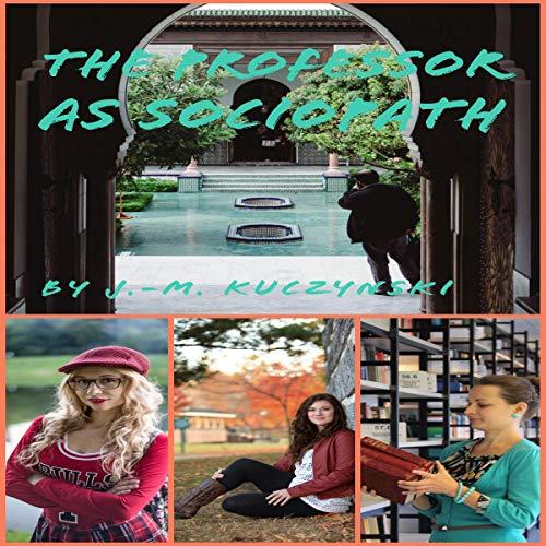 The Professor as Sociopath audiobook cover art