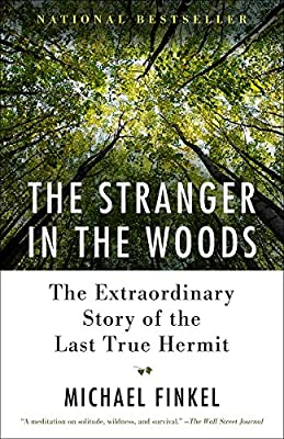 The Stranger in the Woods: The Extraordinary Story of the Last True Hermit by Vintage