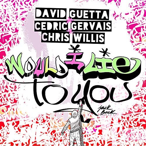 David Guetta, Cedric Gervais & Chris Willis