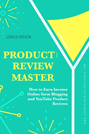 Product Review Master: How to Earn Income Online form Blogging and YouTube Product Reviews