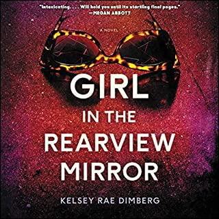 Girl in the Rearview Mirror     A Novel              By:                                                                                                                                 Kelsey Rae Dimberg                               Narrated by:                                                                                                                                 Andi Arndt                      Length: 10 hrs and 46 mins     Not rated yet     Overall 0.0