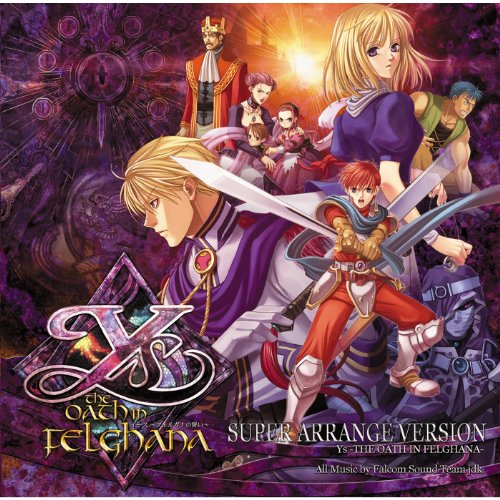 Super Arrange Version Ys - The Oath in Felghana -