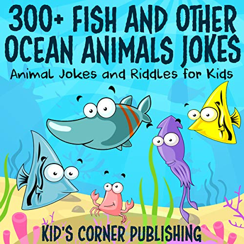 300+ Fish and Other Ocean Animals Jokes audiobook cover art