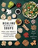 Healing Herbal Soups: Boost Your Immunity and Weather the Seasons with Traditional Chinese Recipes