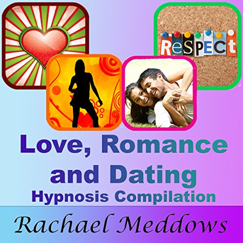 Love, Romance, and Dating Hypnosis Compilation audiobook cover art