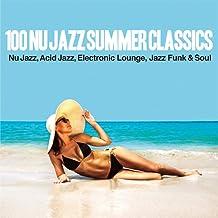 100 Nu Jazz Summer Classics (Nu Jazz, Acid Jazz, Electronic, Lounge, Jazz Funk & Soul)