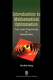 Introduction to Mathematical Optimization: From Linear Programming to Metaheuristics