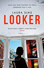 Looker: Have you ever wanted to steal someone's life?