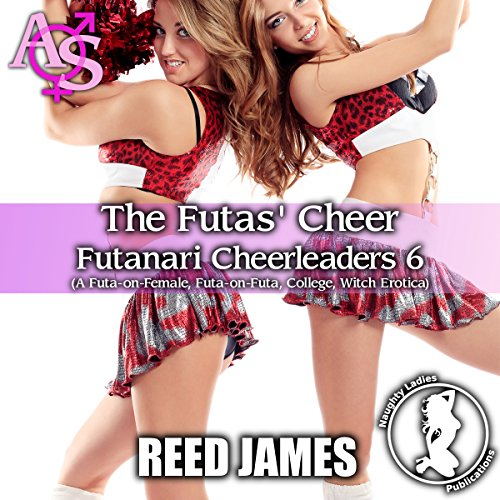 The Futas' Cheer     Futanari Cheerleaders, Book 6              By:                                                                                                                                 Reed James                               Narrated by:                                                                                                                                 Cameron O'Malley                      Length: 44 mins     Not rated yet     Overall 0.0