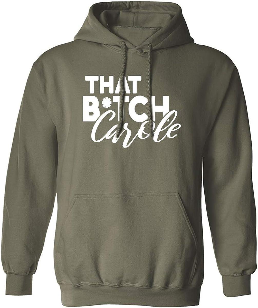 That Btch Carole Adult Hooded Sweatshirt