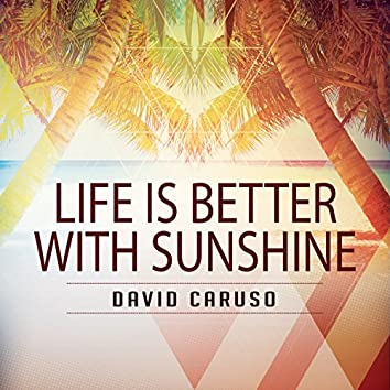 Life Is Better with Sunshine