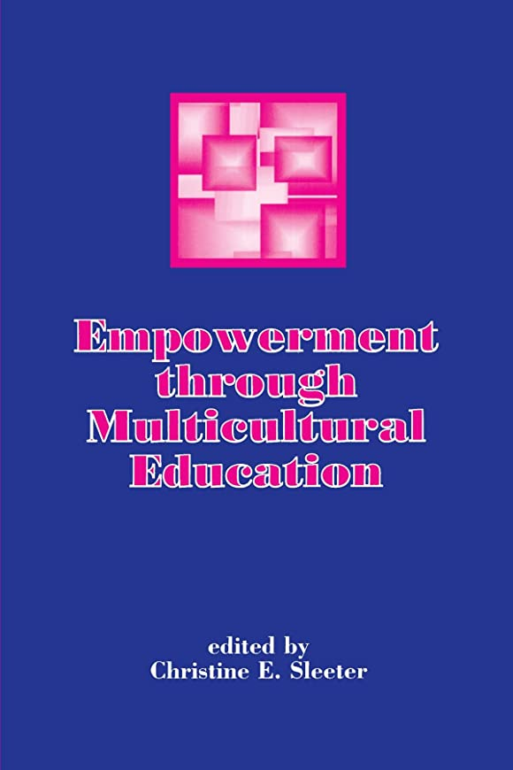 動的海賊子Empowerment Through Multicultural Education: From Reproduction to Contestation of Social Inequality Through Schooling. (S U N Y SERIES, TEACHER EMPOWERMENT AND SCHOOL REFORM)