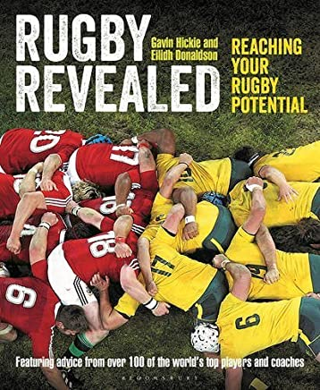 Rugby Revealed: Reaching Your Rugby Potential by Gavin Hickie Eilidh Donaldson(2015-09-01)