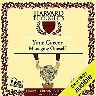 Managing Oneself                   By:                                                                                                                                 Peter F Drucker                               Narrated by:                                                                                                                                 uncredited                      Length: 44 mins     118 ratings     Overall 4.3