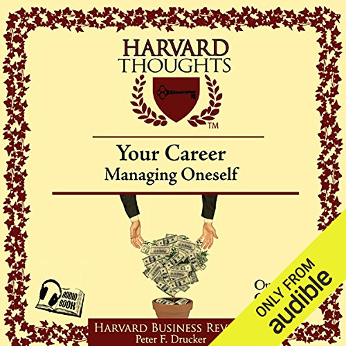 Managing Oneself                   By:                                                                                                                                 Peter F Drucker                               Narrated by:                                                                                                                                 uncredited                      Length: 44 mins     159 ratings     Overall 4.4