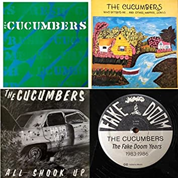 The Fake Doom Years (1983 - 1986) [The Cucumbers / Who Betrays Me... And Other Happier Songs / All Shook Up]