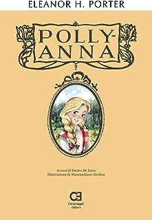 Pollyanna: Edizione integrale, annotata e illustrata (I Classici Ritrovati (HardCover))