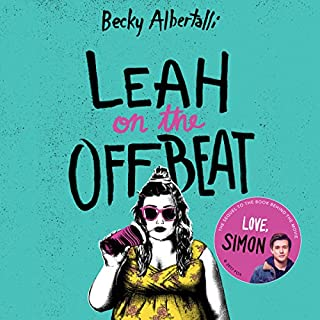 Leah on the Offbeat                   Written by:                                                                                                                                 Becky Albertalli                               Narrated by:                                                                                                                                 Shannon Purser                      Length: 7 hrs and 6 mins     35 ratings     Overall 4.5