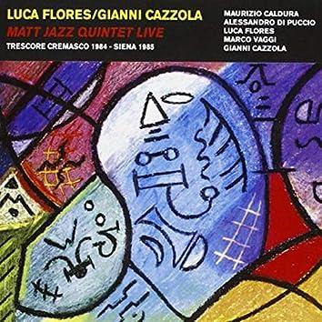 Matt Jazz Quintet Live (feat. Maurizio Caldura, Alessandro Di Puccio, Luca Flores, Marco Vaggi, Gianni Cazzola)