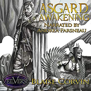 Asgard Awakening      VeilVerse: Asgard Awakening, Book 1              By:                                                                                                                                 Blaise Corvin                               Narrated by:                                                                                                                                 Andrea Parsneau                      Length: 9 hrs and 8 mins     17 ratings     Overall 4.5