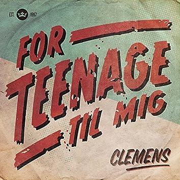 For Teenage Til Mig