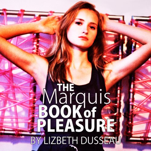 The Marquis Book of Pleasure audiobook cover art