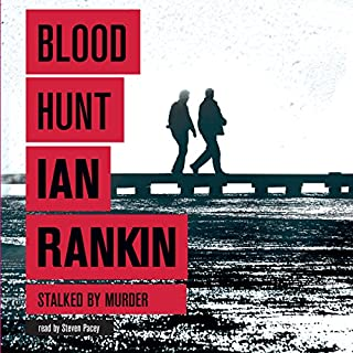 Blood Hunt                   By:                                                                                                                                 Ian Rankin                               Narrated by:                                                                                                                                 Steven Pacey                      Length: 13 hrs and 6 mins     103 ratings     Overall 4.2