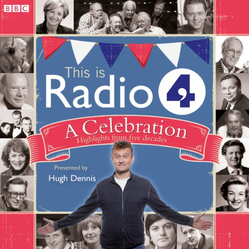 This Is Radio 4: A Celebration audiobook cover art
